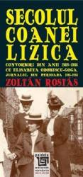 Secolul Coanei Lizica - Zoltan Rostas