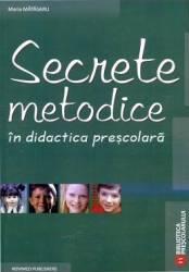 Secrete Metodice In Didactica Prescolara - Maria Matasaru
