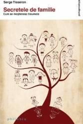 Secretele de familie. Cum se mostenesc traumele - Serge Tisseron