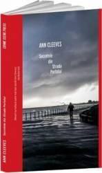 Secretele din Strada Portului - Ann Cleeves Carti