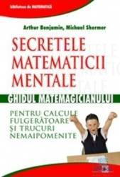 Secretele matematicii mentale - Arthur Benjamin Michael Shermer