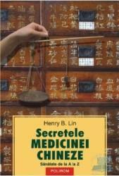 Secretele medicinei chineze - Henry B. Lin