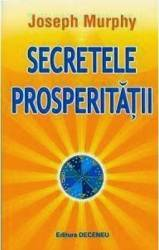 Secretele prosperitatii - Joseph Murphy Carti