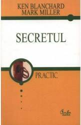 Secretul - Ken Blachard Mark Miller