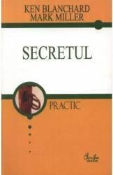 Secretul - Ken Blachard Mark Miller Carti