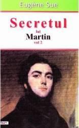 Secretul lui Martin vol. 2 - Eugene Sue Carti