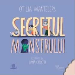 Secretul monstrului - Otilia Mantelers