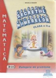 Secretul numerelor clasa a II-a - Mihaela Singer - Mate - Culegere Carti
