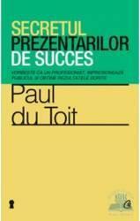 Secretul prezentarilor de succes - Paul Du Toit Carti