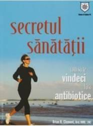 Secretul sanatatii - Brian R. Clement