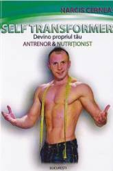 Self Transformer. Devino propriul tau antrenor si nutritionist - Narcis Cernea title=Self Transformer. Devino propriul tau antrenor si nutritionist - Narcis Cernea