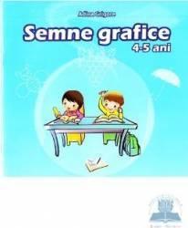 Semne grafice 4-5 ani - Adina Grigore Carti