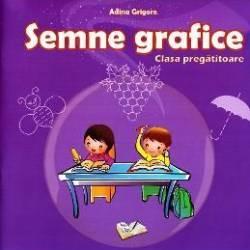 Semne grafice. Clasa pregatitoare - Adina Grigore