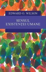 Sensul existentei umane - Edward O. Wilson - PRECOMANDA