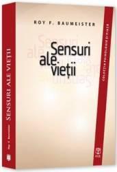 Sensuri ale vietii - Roy F. Baumeister
