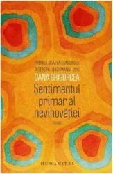 Sentimentul primar al nevinovatiei - Dana Grigorcea Carti