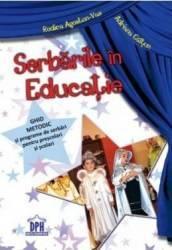 Serbarile in educatie - Rodica Agoston-Vas Adriana Caltun