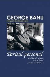 Set Parisul personal 3 carti - George Banu