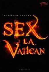 Sex la Vatican - Carmelo Abbate