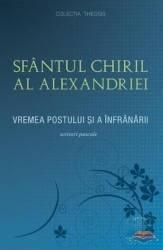 Sfantul Chiril al Alexandriei. Vremea postului si a infranarii