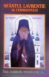 Sfantul Lavrentie al Cernigovului - Viata invataturile minunile si acatistul