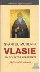 Sfantul Mucenic Vlasie Din Sclavena Akarnaniei Facatorul De Minuni - Augustin Katabiris