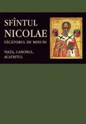 Sfantul Nicolae facatorul de minuni. Viata canonul acatistul