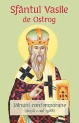 Sfantul Vasile de Ostrog. Minuni contemporane dupa anul 1968