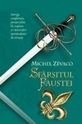 Sfarsitul Faustei - Cavalerii Pardaillan 11 - Michel Zevaco