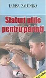 Sfaturi utile pentru parinti - Larisa Zalunina