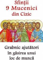 Sfintii 9 Mucenici din Cizic grabnic ajutatori in gasirea unui loc de munca