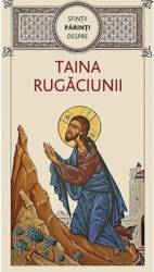Sfintii Parinti despre taina rugaciunii