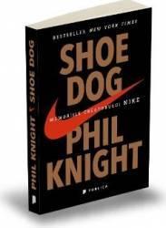 Shoe Dog. Memoriile creatorului Nike - Phil Knight Carti