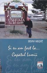 Si eu am fost la... Capatul Lumii - Silviu Negut
