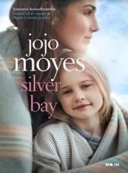 Silver Bay - Jojo Moyes - PRECOMANDA
