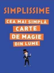 Simplissime. Cea mai simpla carte de magie din lume