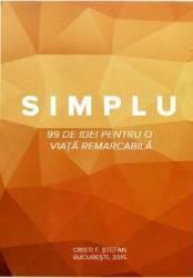 Simplu - 99 De Idei Pentru O Viata Remarcabila - Cristi F. Stefan Carti