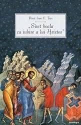 Simt boala ca iubire a lui Hristos - Preot Ioan C. Tesu