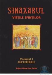 Sinaxarul. Vietile Sfintilor Vol. 1 Septembrie