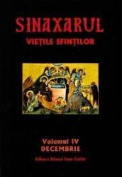Sinaxarul. Vietile sfintilor Vol. 4 Decembrie