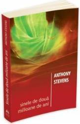 Sinele de doua milioane de ani - Anthony Stevens