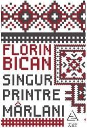 Singur printre marlani - Florin Bican Carti