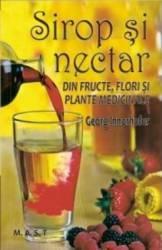 Sirop si nectar din fructe flori si plante medicinale - Georg Innerhofer