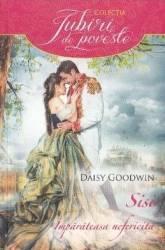 Sisi imparateasa nefericita - Daisy Goodwin