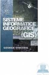Sisteme Informatice Geografice Gis - George Dimitriu