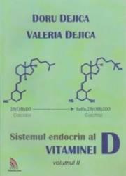 Sistemul Endocrin Al Vitaminei D Vol.2 - Doru Dejica Valeria Dejica