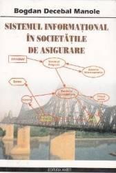Sistemul informational in societatile de asigurare - Bogdan Decebal Manole