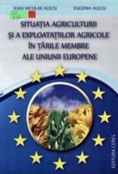 Situatia Agriculturii Si A Exploatatiilor Agricole In Tarile Membre Ale Ue - Ioan Niculae Alecu