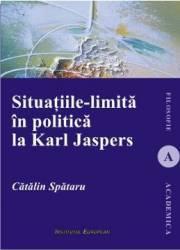Situatiile-limita in politica la Karl Jaspers - Catalin Spataru