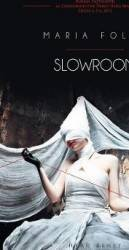 Slowroom - Maria Folea